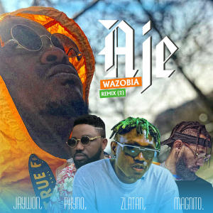 Album Aje WaZoBia Remix from Jaywon
