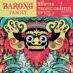 Rawtek的專輯Tropic Graffiti, Vol. 2