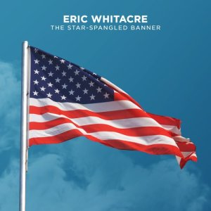 Eric Whitacre Singers的專輯The Star-Spangled Banner