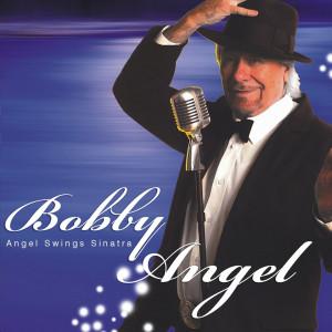Angel Swings Sinatra 2008 Bobby Angel