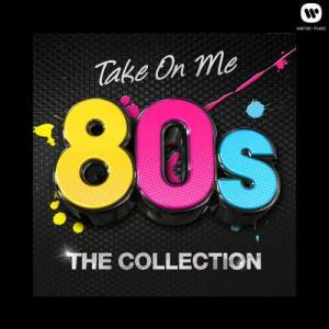 Album Take On Me - 80's The Collection from Various Artists
