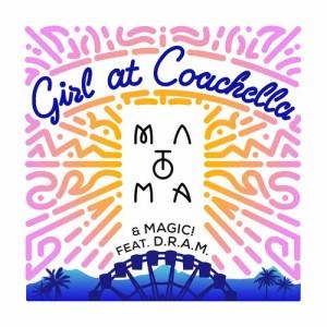 Matoma的專輯Girl At Coachella (feat. DRAM)