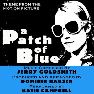 A Patch of Blue - Theme from the Motion Picture (Jerry Goldsmith)