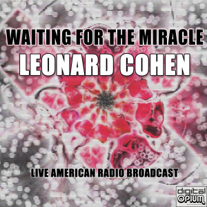 Waiting for the Miracle (Live)