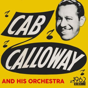 Cab Calloway and His Orchestra的專輯Cab