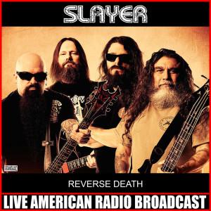 Slayer的專輯Reverse Death (Live)