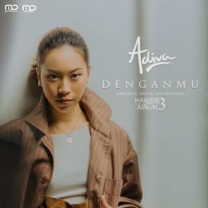 Denganmu (Original Soundtrack Habibie & Ainun 3) dari Adiva