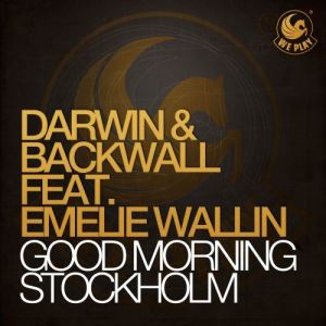 Darwin & Backwall的專輯Good Morning Stockholm (feat. Emelie Wallin)