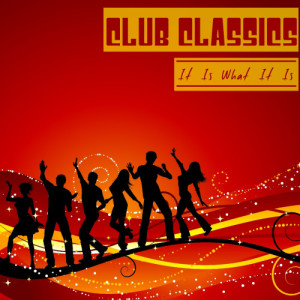 Album Club Classics from It Is What It Is