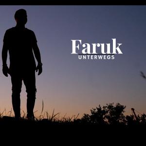 Album Unterwegs (Explicit) from Faruk