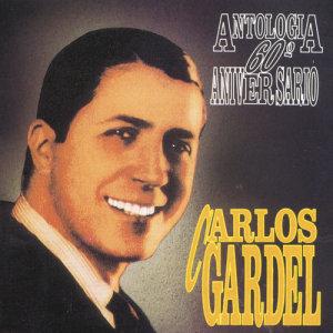 Carlos Gardel的專輯Antologia 60 Aniversario