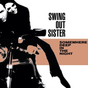 Album Somewhere Deep in the Night from Swing Out Sister