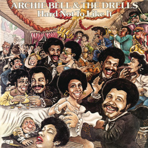 Album Hard Not to Like It from Archie Bell & The Drells