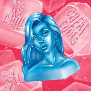 Cheat Codes的專輯No Chill (feat. Lil Xxel)
