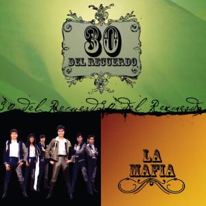 30 Del Recuerdo 2008 La Mafia