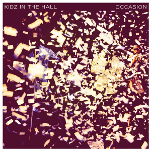 Album Occasion from Kidz In the Hall