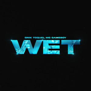 Toquel的專輯Wet (Explicit)