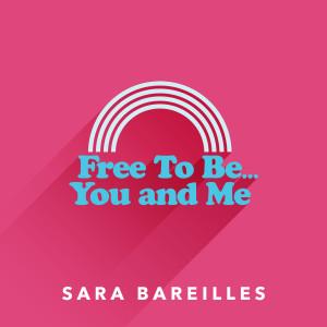 อัลบัม Free to Be… You and Me ศิลปิน Sara Bareilles