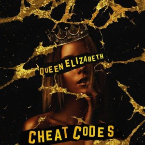 Listen to Queen Elizabeth song with lyrics from Cheat Codes