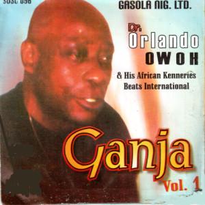 Album Ganja Vol.1 from Dr. Orlando Owoh