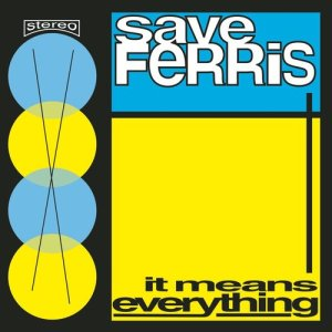 Album IT MEANS EVERYTHING from Save Ferris