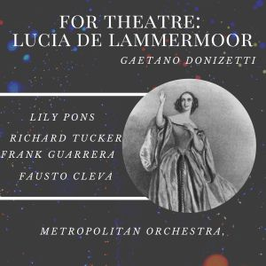 Album For theatre: lucia de lammermoor from Richard Tucker