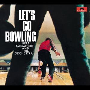 Let's Go Bowling 1964 Bert Kaempfert And His Orchestra