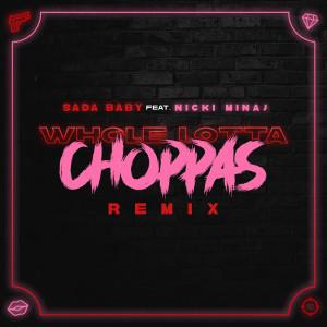 Album Whole Lotta Choppas (Remix) [feat. Nicki Minaj] from Nicki Minaj