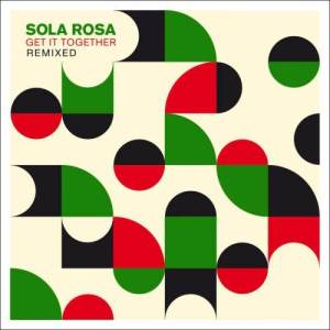 Album Get It Together Remixed from Sola Rosa