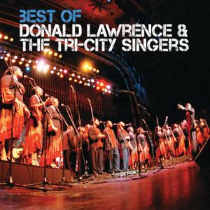 Album Best Of from Donald Lawrence & The Tri-City Singers