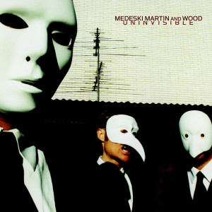 Uninvisible 2002 Medeski Martin & Wood