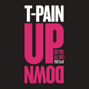 Listen to Up Down (Do This All Day) song with lyrics from T-Pain