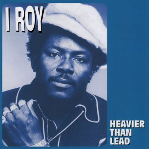 Album Heavier Than Lead from I Roy