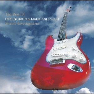 The Best Of Dire Straits & Mark Knopfler - Private Investigations 2005 Mark Knopfler; Dire Straits