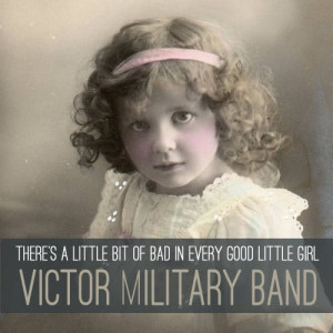 Album There's a Little Bit of Bad in Every Good Little Girl from Victor Mizzy and His Orchestra