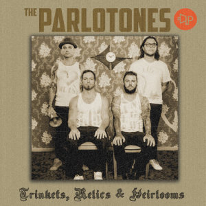 Album Trinkets Relics And Heirlooms from The Parlotones
