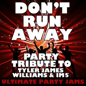 Ultimate Party Jams的專輯Don't Run Away (Party Tribute to Tyler James Williams & Im5) – Single