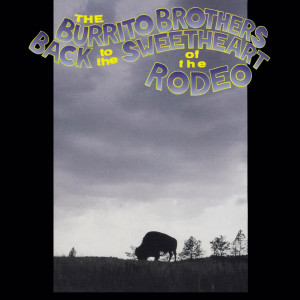 Album Back To The Sweetheart Of The Rodeo from The Burrito Brothers