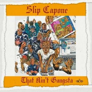 Album That Ain't Gangsta (Explicit) from Slip Capone