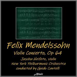 Jascha Heifetz的專輯Mendelssohn: Violin Concerto, OP. 64 (Live)