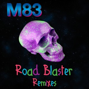 Album Road Blaster (Remixes) from M83