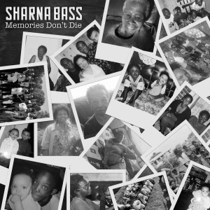 Album Memories Don't Die (Explicit) from Sharna Bass