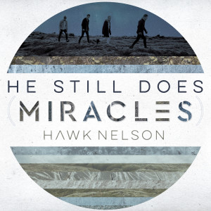 Hawk Nelson的專輯He Still Does (Miracles)