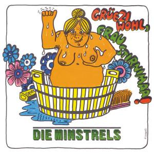 Grüezi Wohl, Frau Stirnima 2007 Die Minstrels
