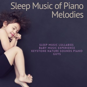 Album Sleep Music of Piano Melodies from Baby Music Experience
