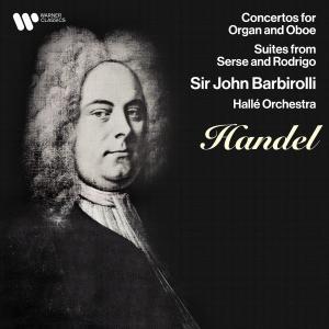 Sir John Barbirolli的專輯Handel: Concertos for Oboe & Organ, Suites from Serse & Rodrigo