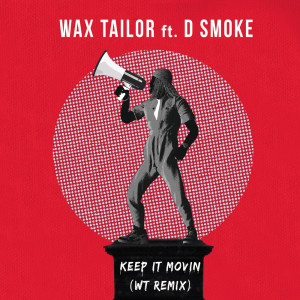 Album Keep It Movin (WT Remix) from D Smoke