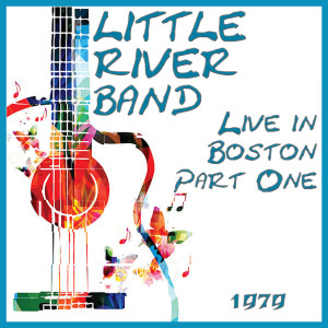 Album Live in Boston 1977 Part One from Little River Band