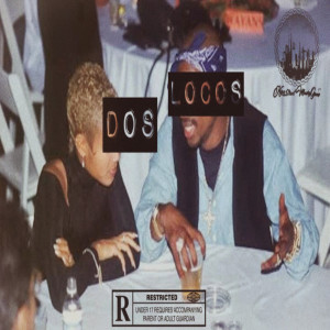 Album Dos Locos (Explicit) from Royal X