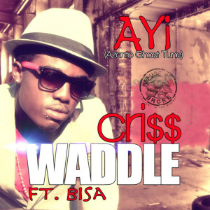 Album Ayi (Explicit) from Criss Waddle